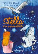 Stella et le morceau d'étoile - Françoise Delmon - Christophe Rual