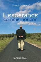L'espérance comme horizon - Francis Mahiout
