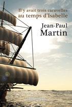 Il y avait trois caravelles au temps d'Isabelle - Jean-Paul Martin