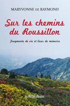 Sur les chemins du Roussillon - Maryvonne de Raymond