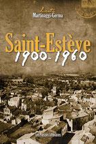 Saint-Estève 1900-1960 - Lucette Martinaggi-Germa