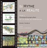 Du mythe à la réalité t.2 Chronique du projet urbain de la gare de Perpignan - Daniel Hamelin