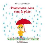 Promenons-nous sous la pluie - Mylène Lambert