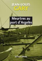 Meurtres au port d'Argelès - Jean-Louis Gary