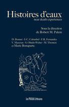 Histoires d'eaux - Sous la direction de Robert M. Palem