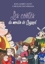 Les contes du moulin de Cugarel - Jean-Marie Calvet - Caroline Incherman