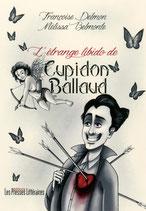 L'étrange libido de Cupidon Ballaud - Françoise Delmon / Mélissa Belmonte