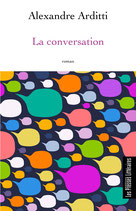 La conversation - Alexandre Arditti