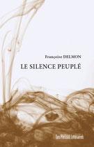 Le silence peuplé - Françoise Delmon