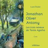 Jonathan Oliver Antony les trois neveux de Tante Agatha - Luce Dulac