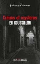 Crimes et mystères en Roussillon - Josianne Cabanas