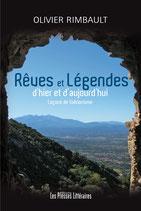 Rêves et légendes d'hier et d'aujourd'hui - Olivier Rimbault
