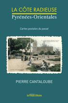 La Côte Radieuse - Pyrénées-Orientales - Pierre Cantaloube