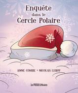 Enquête dans le cercle polaire - Anne Combe/Nicolas Leroy