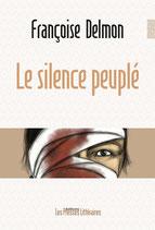 Le silence peuplé (version poche) - Françoise Delmon