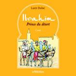 Ibrahïm Prince du désert - Luce Dulac