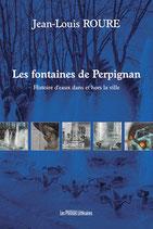 Les fontaines de Perpignan - Jean-Louis Roure