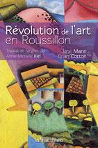 Révolution de l'art en Roussillon - Jane Mann et Brian Cotton