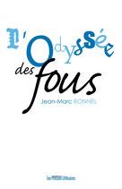 L'odyssée des fous - Jean-Marc Bonnel