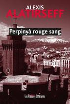 Perpinyà rouge sang - Alexis Alatirseff