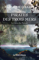 Pirates des trois mers - La guerre des Maisons - Guillaume Coulaty