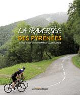 La traversée des Pyrénées - Jérôme Yager / Victor Ferreira / Jules Clamens
