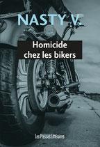 Homicide chez les bikers - Nasty V.