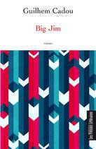 Big Jim - Guilhem Cadou