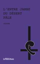 L'entre jambe du désert pâle - Rodore