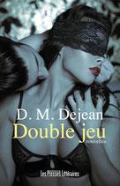 Double jeu - D.M. Dejean