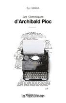 Les chroniques d'Archibald Pioc - Eric Maria