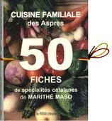 Cuisine familiale des Aspres - 50 Fiches de spécialités catalanes - Marithé Maso