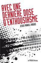 Avec une dernière dose d'enthousiasme (version grands caractères) - Jésus Manuel Vargas