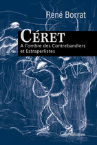 Céret, à l'ombre des Contrebandiers et Estraperlistes - René Borrat