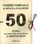 Cuisine familiale de Sicile et d'Algérie, 50 fiches de spécialités ensoleillées - Marithé Maso