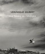 Une femme en Catalogne - Véronique Gilbert
