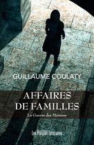 Affaires de Familles - La Guerre des Maisons - Guillaume Coulaty
