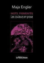 Mots pigmentés les couleurs en prose - Maja Engler