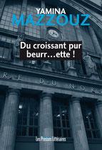 Du croissant pur beurr...ette ! - Yamina Mazzouz