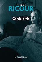 Garde à vie - Pierre Ricour