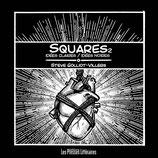 Squares - Idées claires / idées noires - Steve Golliot-Villers