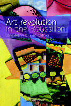 Art revolution in the Roussillon - Jane Mann - Brian Cotton
