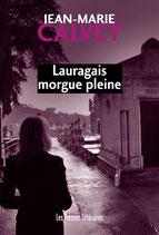 Lauragais morgue pleine - Jean-Marie Calvet