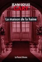 La maison de la haine - Jean-Louis Gary