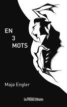 En 3 mots - Maja Engler