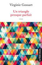 Un triangle presque parfait - Virginie Gossart