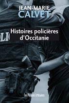 Histoires policières d'Occitanie - Jean-Marie Calvet