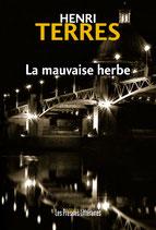 La Mauvaise herbe - Henri Terres
