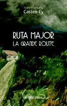 Ruta Major - La grande route - Joan-Francesc Castex-Ey