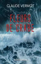 Fleurs de crabe - Claude Vermot